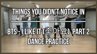 things you didn't notice in bts I like it (좋아요) part 2 dance practice
