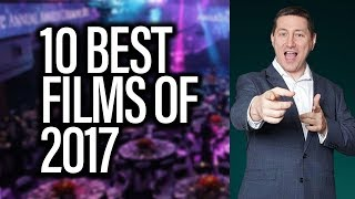 Top 10 BEST Films Of 2017 - The John Campea Show