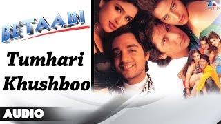 Betaabi : Tumhari Khushboo Full Audio Song | Chandrachur Singh, Anjali Zaveri |
