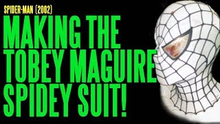 SPIDER-MAN Making the Toby Maguire Suit