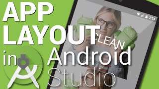 App Layout in Android Studio - Android Virgin Lesson 3