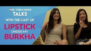 TTL Talks: Lipstick Under My Burkha | The Timeliners