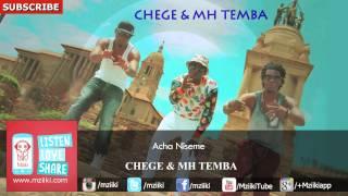 Acha Niseme | Chege & MH Temba | Official Audio