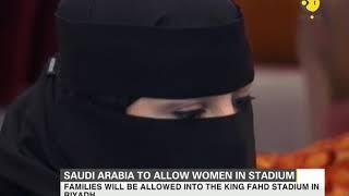 First time ever, Saudi Arabia to allow women in stadium