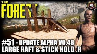The Forest | New Update! Large Raft & Stick Holders Alpha 0.48 | Let's Play The Forest Gameplay