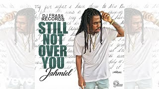 Jahmiel - Still Not Over You (Official Audio)