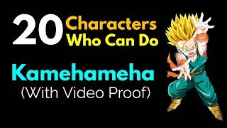 20 DBZ/DBGT/DBS Characters Who Can Do Kamehameha    With Video Proof