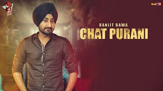Ranjit Bawa: CHAT PURANI(Lyric Video Song) | Jassi X | Dhiman Productions |Latest Punjabi Song 2016