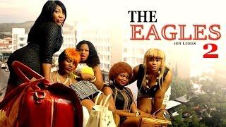 The Eagles Season 2     - 2016  Latest Nigerian Nollywood Movie