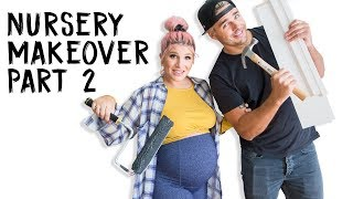 Nursery Makeover Part 2! | OMG We