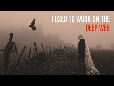 Xxx Mp4 I Used To Work On The Deep Web The FULL STORY BEST NEW DEEP WEB STORY FOR 2018 3gp Sex