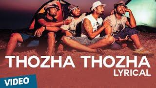 Official: Thozha Thozha Song with Lyrics | Yagavarayinum Naa Kaakka | Aadhi | Nikki Galrani