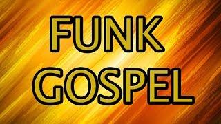 FUNK GOSPEL 2018 OS MELHORES VIDEOS DO GOSPEL FUNK ( CANAL DJ ELIEZE)