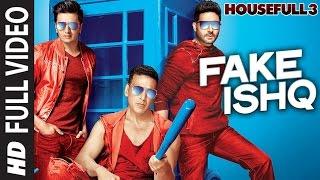 FAKE ISHQ Full Video Song | HOUSEFULL 3 | Bollywood songs