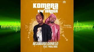 Msamaria Danielo ft. Pablo Moe - Komera Kw