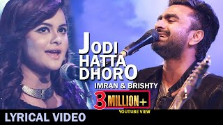 Jodi Hatta Dhoro By Imran & Brishty | Lyrical Video | Faisal Rabbikin