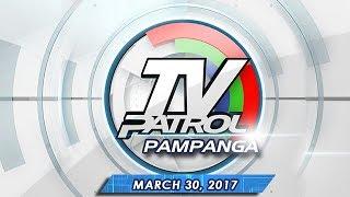 TV Patrol Pampanga - Mar 30, 2017