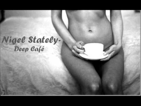 Nigel Stately - Deep Café Vol.1