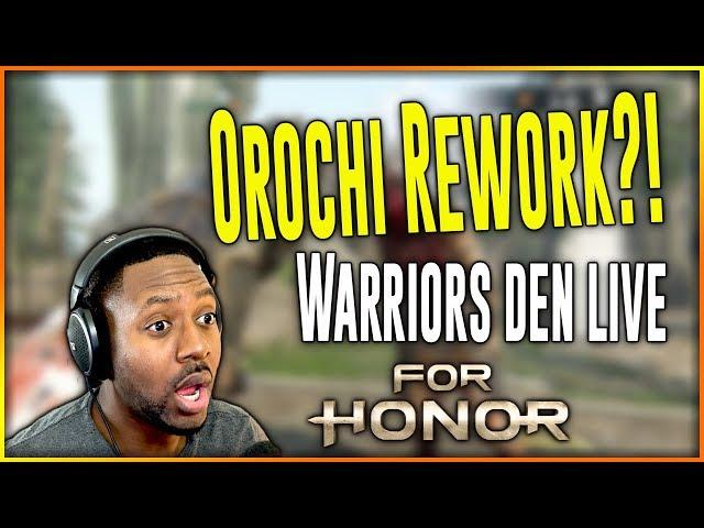 For Honor - Orochi Rework Season 6 Comfirmed!! Berserker Nerf, Cent Buff! [Warriors Den Live]