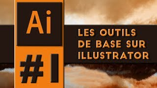 Tuto Illustrator - Les outils de base - Adobe Illustrator CS6 TUTO FR