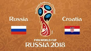 Russia vs. Croatia National Anthems (World Cup 2018)