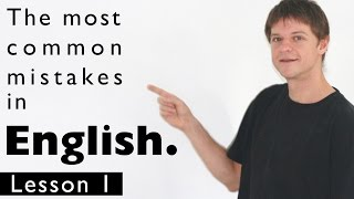 The most common mistakes in English. Lesson 1