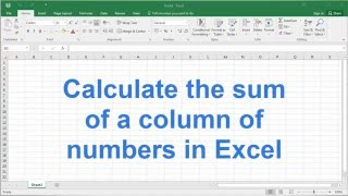 Calculate the sum of a column of numbers in Excel 2016