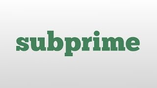subprime meaning and pronunciation