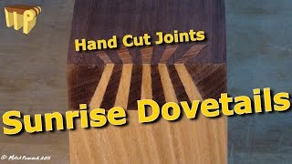 Sunrise Dovetail - Hand Cut Japanese Joint