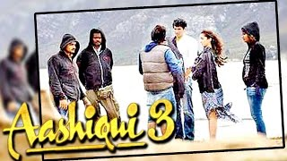 Aashiqui 3 In The Making ? Photo Leaked!