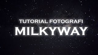 Tutorial Fotografi Milkyway