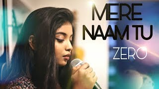 Mere Naam Tu -ZERO (Hindi/English - Female Cover) | Srushti Barlewar