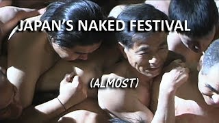 JAPAN: A Naked Festival (Almost)