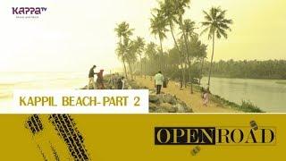 Kappil Beach (Part 2) - Open Road - Epi 10 - Kappa TV
