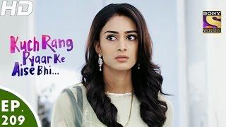 Kuch Rang Pyar Ke Aise Bhi - कुछ रंग प्यार के ऐसे भी - Episode 209 - 16th December, 2016