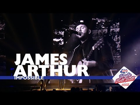 James Arthur - 'Impossible' (Live At Capital's Jingle Bell Ball 2016)