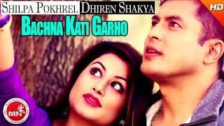 New Nepali Song 2073 | Bachna Kati Garho - Swaroop Raj Acharya | Ft.Dhiren Shakya & Shilpa Pokhrel