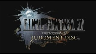 FINAL FANTASY XV JUDGMENT DISC Demo: Bounty Hunting Gameplay #2 (PS4)