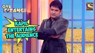 Kapil Entertains The Audience - OYE FIRANGI SPECIAL