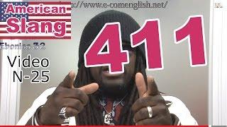 Slang Afro Américain - Argot Anglais 25/32 : 411.