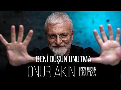 Onur Akın Beni Düşün Unutma Official Audio