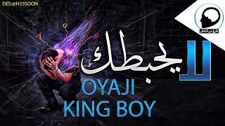 OYaJI | لا يحبطك | King Boy