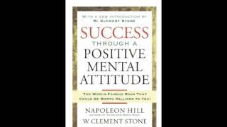 Success Through A Positive Mental Attitude #4   W  Clement Stone, Napoleon Hill
