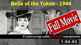 Belle of the Yukon (1944) - Full HD Movie Online