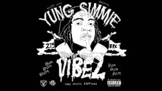 Yung Simmie - Pull Up (ft Pouya) SHUTUPANDVIBE2