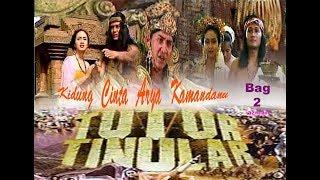 """TUTUR TINULAR Episode 1 """"Kidung Cinta Arya Kamandanu"""" (Bag 2) Selesai"""