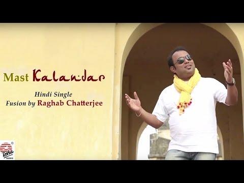 Mast Kalandar- Full Audio Song | Raghab Chatterjee | Hindi Fusion single