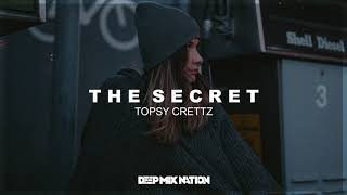 Topsy Crettz - The Secret | Deep House