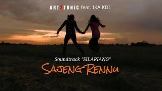 soundtrack and quot silariang and quot sajeng rennu art2tonic feat ika kdi