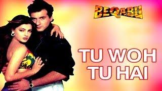 Tu Woh Tu Hai - Beqabu | Sanjay Kapoor & Mamta Kulkarni | Udit Narayan & Alka Yagnik | Anu Malik